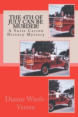 The 4th of July Can Be Murder!: A Susie Carson History Mystery