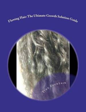 Flowing Hair: The Ultimate Growth Solution Guide