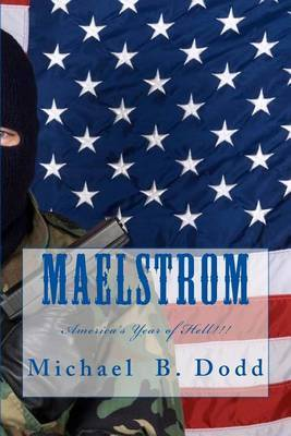 Maelstrom: America's Year of Hell!
