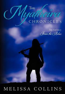 The Myatheira Chronicles: The VOR'Shai: From the Ashes