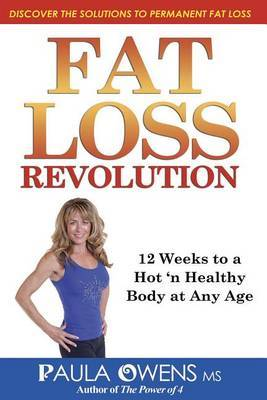 Fat Loss Revolution:: 12 Weeks to a Hot 'n Healthy Body at Any Age