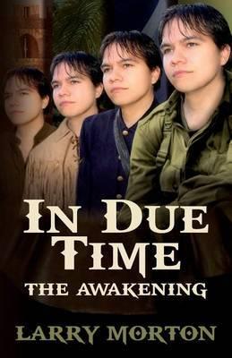 In Due Time: The Awakening
