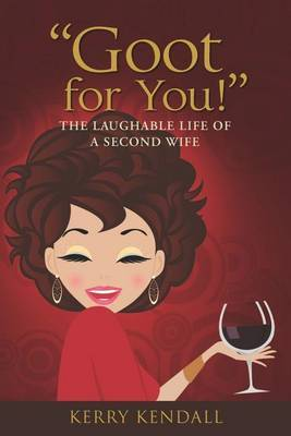 Goot for You!: The Laughable Life of a Second Wife