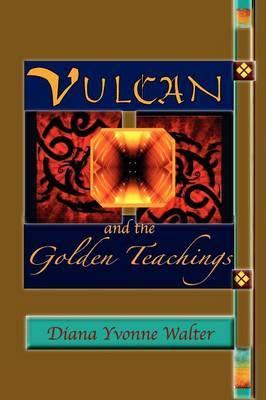 Vulcan and the Golden Teachings