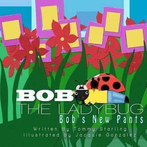 Bob the Ladybug: Bob's New Pants