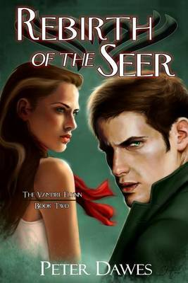 Rebirth of the Seer: Book Two of the Vampire Flynn