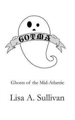 Ghosts of the Mid-Atlantic