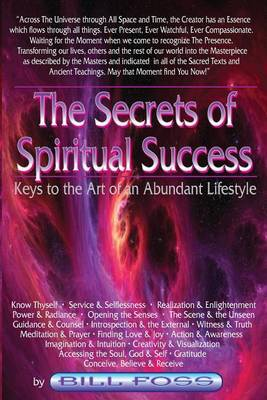 The Secrets of Spiritual Success: Keys to the Art of an Abundant Lifestyle