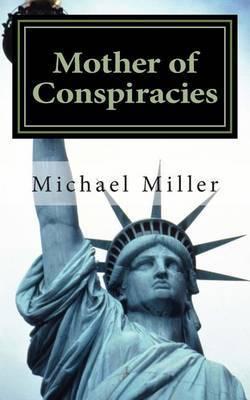 Mother of Conspiracies: Mother of Conspiracies
