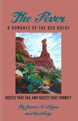 The Fever: A Romance of the Red Rocks: Quests That Fail and Quests That Connect