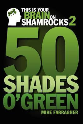 This Is Your Brain on Shamrocks 2: 50 Shades O' Green
