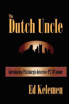 The Dutch Uncle: P. T. O'Connor Investigates