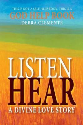 Listen Hear: A Divine Love Story