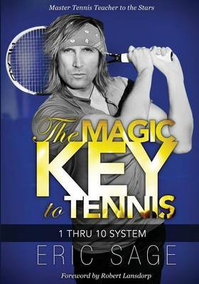 The Magic Key to Tennis: 1 Thru 10 System