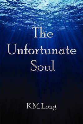 The Unfortunate Soul