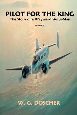 Pilot for the King: The Story of a Wayward Wing-Man