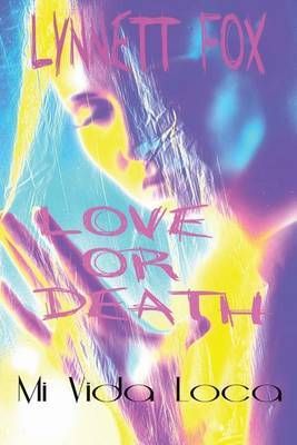 Love or Death: Mi Vida Loca
