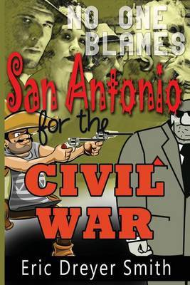 No One Blames San Antonio for the Civil War