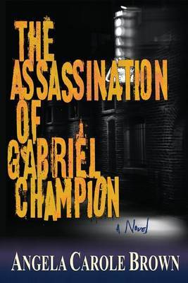 The Assassination of Gabriel Champion