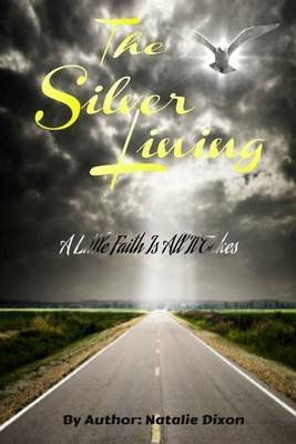 The Silver Lining: A Little Faith Is All It Takes