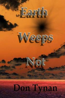 Earth Weeps Not