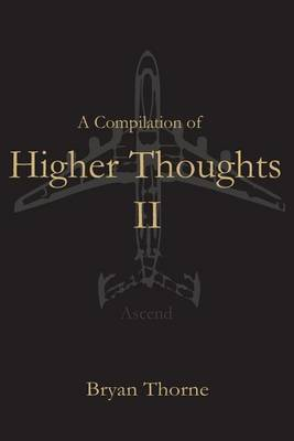 A Compilation of Higher Thoughts: Vol. II: Ascend