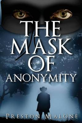 The Mask of Anonymity: A Story of the American West