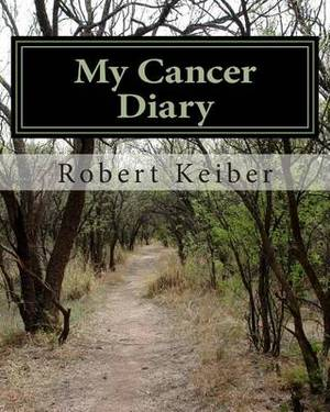 My Cancer Diary: An Inspirational Diary and Date Book