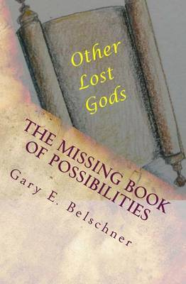 The Missing Book of Possibilities: And Other Lost Gods