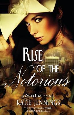 Rise of the Notorious: A Vasser Legacy Novel