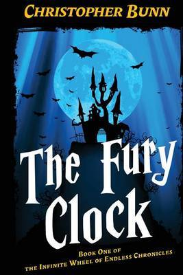 The Fury Clock: The Infinite Wheel of Endless Chronicles