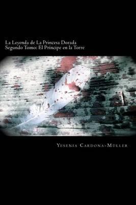 La Leyenda de La Princesa Dorada: El Principe En La Torre