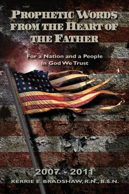 Prophetic Words from the Heart of the Father: For a Nation and a People: In God We Trust