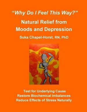 Why Do I Feel This Way? Natural Relief from Moods and Depression