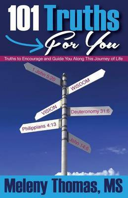 101 Truths for You: Truths to Encourage and Guide You Along This Journey of Life