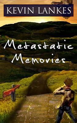 Metastatic Memories