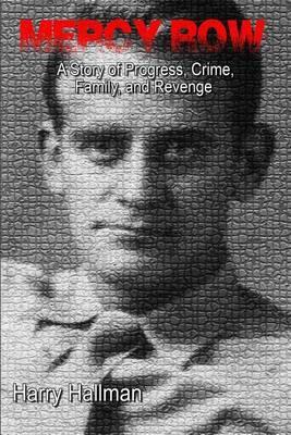 Mercy Row: A Story of Progress, Crime, Family, and Vengeance