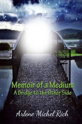 Memoir of a Medium: A Bridge to the Other Side