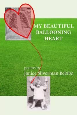 My Beautiful Ballooning Heart: Poems by Janice Silverman Rebibo