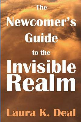 The Newcomer's Guide to the Invisible Realm: A Journey Through Dreams, Metaphor, and Imagination