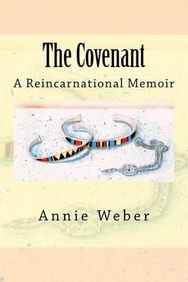 The Covenant: A Reincarnational Memoir