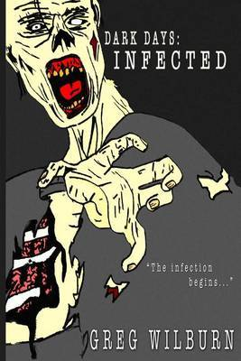 Dark Days: Infected: The Infection Begins...
