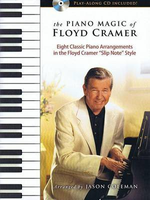 The Piano Magic of Floyd Cramer: Eight Classic Piano Arrangements in the Floyd Cramer  Slip Note  Style