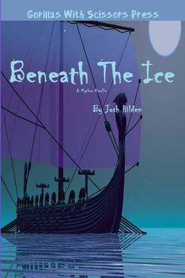 Beneath the Ice: The Collected Edition