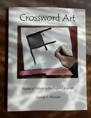 Crossword Art: Puzzles in Tribute to the English Language