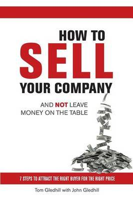 How to Sell Your Company and Not Leave Money on the Table