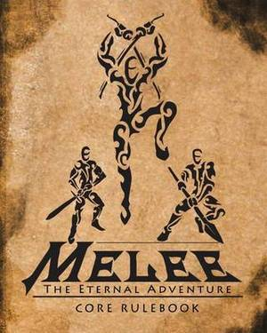Melee: The Eternal Adventure: The Melee Role Playing Game