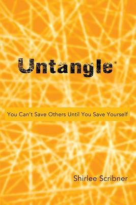 Untangle: You Can't Save Others Until You Save Yourself