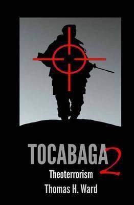 Tocabaga 2: Theoterrorism