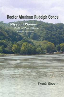 Doctor Abraham Rudolph Gonce: Missouri Pioneer